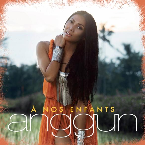 ANGGUN - A NOS ENFANTS