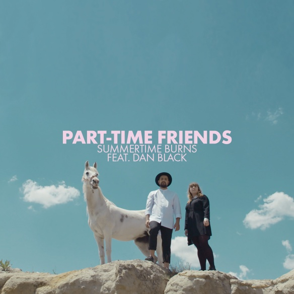 part-time friends, summertime burns