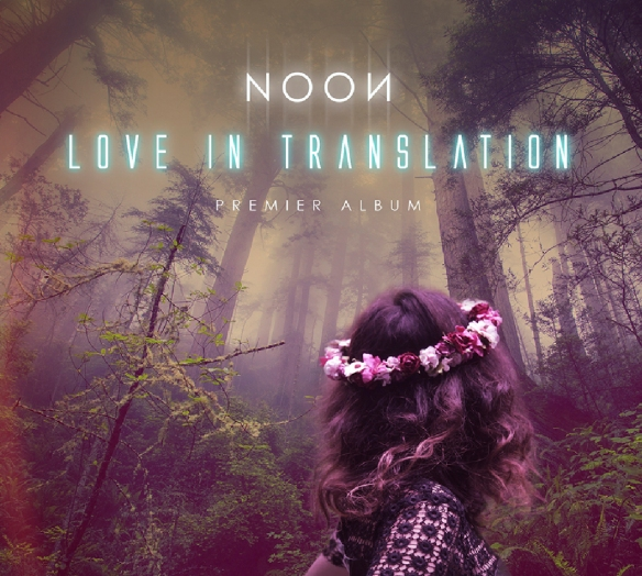 Noon, Love In Translation, premier album