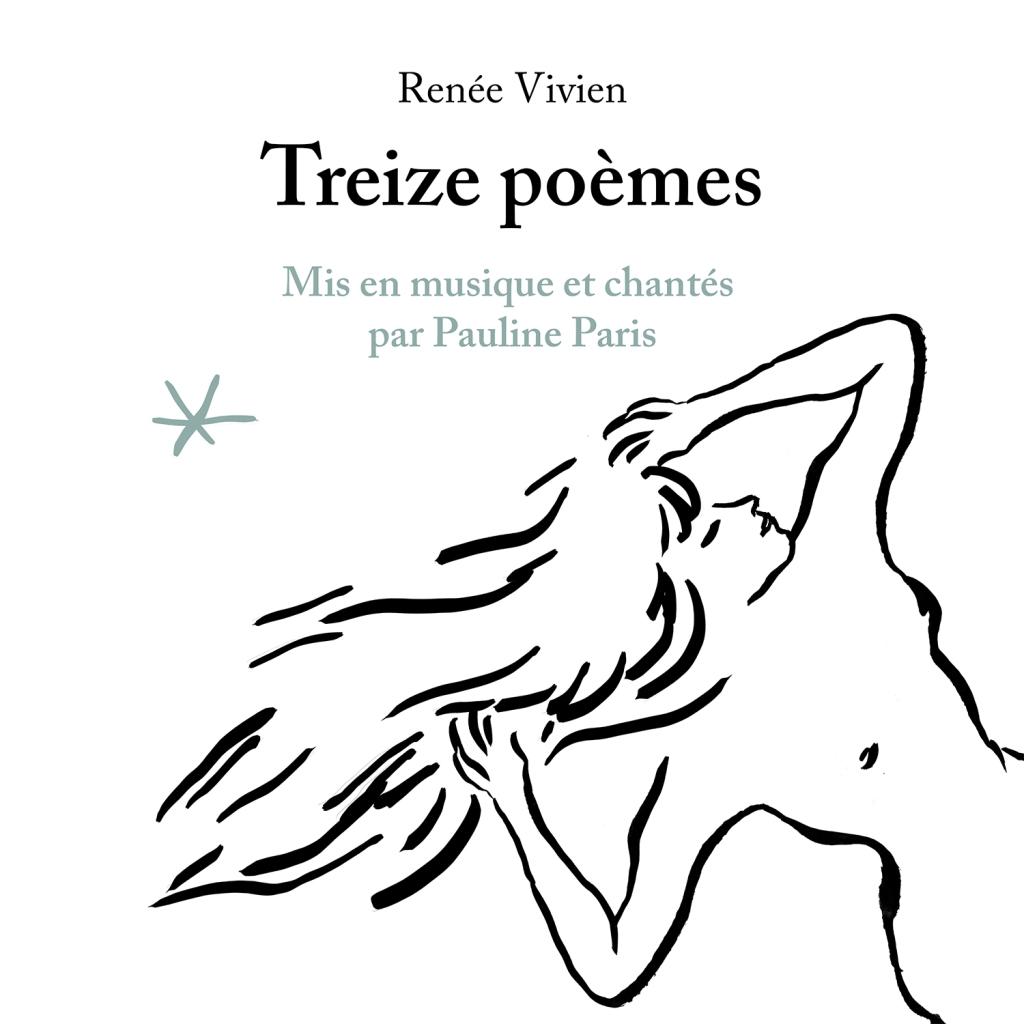 Treize poèmes de Renée Vivien, mis en musique et chantés par Pauline Paris